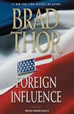 Foreign Influence A Thriller, Brad Thor
