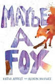 Maybe a Fox, Kathi Appelt