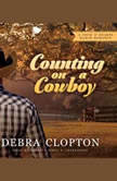 Counting on a Cowboy A Four of Hearts Ranch Romance, Debra Clopton