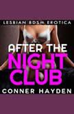 After The Nightclub: Lesbian BDSM Erotica, Conner Hayden