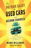 The Patron Saint of Used Cars and Second Chances A Memoir, Mark Millhone
