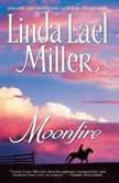 Moonfire, Linda Lael Miller