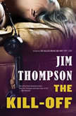 The Kill-Off, Jim Thompson