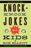 Knock-Knock Jokes for Kids, Rob Elliott