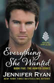Everything She Wanted Book Five: The Hunted Series, Jennifer Ryan
