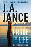 Proof of Life A J. P. Beaumont Novel, J. A. Jance