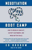 Negotiation Boot Camp How to Resolve Conflict, Satisfy Customers, and Make Better Deals, Ed Brodow