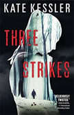 Three Strikes, Kate Kessler