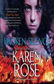 Broken Silence, Karen Rose