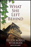 What She Left Behind, Ellen Marie Wiseman