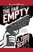 The Far Empty, J. Todd Scott