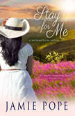 Stay for Me A Redemption Novel, Jamie Pope