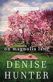 On Magnolia Lane, Denise Hunter