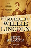 The Murder of Willie Lincoln, Burt Solomon