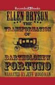 The Transformation of Bartholomew Fortuno, Ellen Bryson