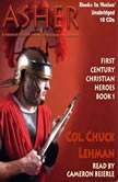Asher First Century Christian Heroes, Book 1, Chuck Lehman