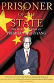 Prisoner of the State The Secret Journal of Premier Zhao Ziyang, Renee Chiang