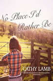 No Place Id Rather Be, Cathy Lamb