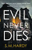 Evil Never Dies, S.M. Hardy