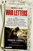 War Letters Extraordinary Correspondence from American Wars, Andrew Carroll