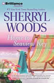 Home to Seaview Key, Sherryl Woods