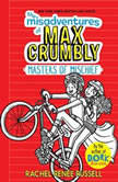 The Misadventures of Max Crumbly 3 Masters of Mischief, Rachel Renee Russell