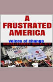 A Frustrated America: Voices of Change, Benjamin Bailey