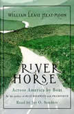 River Horse A Voyage Across America, William Heat-Moon