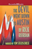 The Devil Went Down to Austin, Rick Riordan