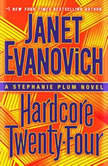 Hardcore Twenty-Four A Stephanie Plum Novel, Janet Evanovich