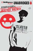 Slayer Chronicles, The: First Kill, Heather Brewer