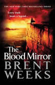 The Blood Mirror, Brent Weeks