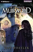 The Ciphers of Muirwood, Jeff Wheeler