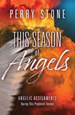 This Season of Angels Angelic Assignments During This Prophetic Season, Perry Stone