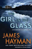 The Girl in the Glass A McCabe and Savage Thriller, James Hayman