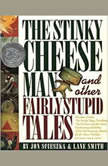 The Stinky Cheese Man And Other Fairly Stupid Tales, Jon Scieszka