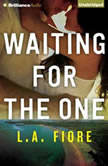 Waiting for the One, L.A. Fiore