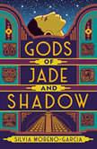 Gods of Jade and Shadow, Silvia Moreno-Garcia