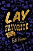 Lay the Favorite A Memoir of Gambling, Beth Raymer