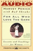 For All Who Love the Game Lessons and Teachings for Women, Harvey Penick