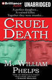 Cruel Death, M. William Phelps