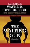 The Waiting Gun, Wayne D. Overholser