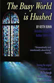 The Busy World is Hushed, Keith Bunin