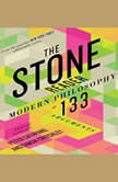 The Stone Reader Modern Philosophy in 133 Arguments, Peter Catapano