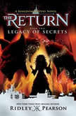 Kingdom Keepers: The Return Book Two Legacy of Secrets, Ridley Pearson