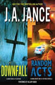 Downfall + Random Acts A Brad Novel of Suspense, J. A. Jance