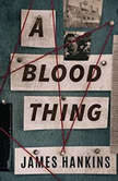 A Blood Thing, James Hankins