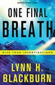 One Final Breath, Lynn H. Blackburn