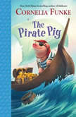 The Pirate Pig, Cornelia Funke