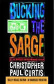 Bucking the Sarge, Christopher Paul Curtis